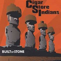 Cigar Store Indians - Built of Stone album download