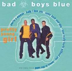 Bad Boys Blue - Pretty Young Girl album download