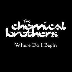 The Chemical Brothers - Where Do I Begin album download