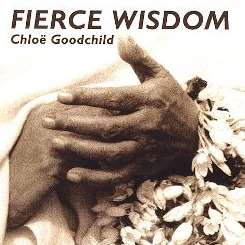 Chloë Goodchild - Fierce Wisdom album download