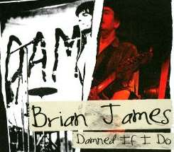Brian James - Damned…… If I Do album download