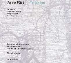 Tõnu Kaljuste - Arvo Pärt: Te Deum; Silovans Song; Magnificat; Berliner Messe album download