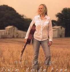 Mary Selvidge - Livin' to Be Free album download