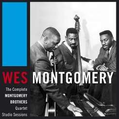 Wes Montgomery / The Montgomery Brothers - The Complete Montgomery Brothers Quartet Studio Sessions album download
