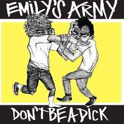Emily's Army - Don't Be a Dick! album download