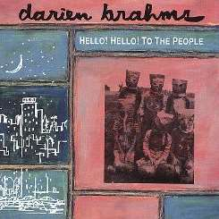 Darien Brahms - Hello! Hello! To the People album download