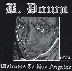 B. Down - Welcome to Los Angeles album download