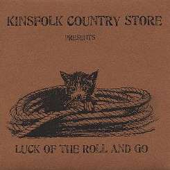 Kinsfolk Country Store - Luck of the Roll and Go album download