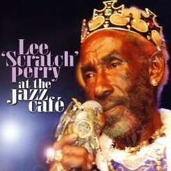 "Lee ""Scratch"" Perry - Live at the Jazz Cafe album download"
