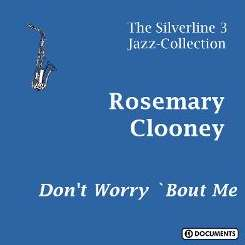 Rosemary Clooney - Don't Worry 'Bout Me album download