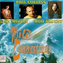 Rod Argent / Phil Collins / Gary Moore - Wild Connections album download