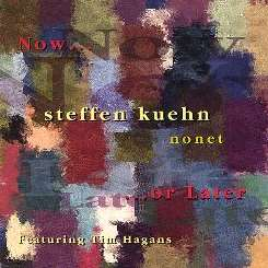 Steffen Kuehn Nonet - Now or Later album download