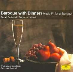 Musica Antiqua Köln - Baroque with Dinner: Music Fit for a Banquet album download