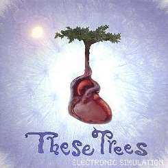 These Trees - Electronic Simulation album download