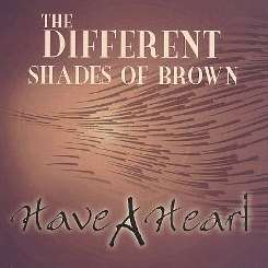The Different Shades of Brown - Have a Heart album download