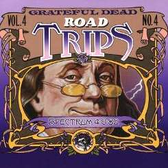 Grateful Dead - Road Trips, Vol. 4, No. 4: The Spectrum, Philadelphia, April 6, 1982 album download