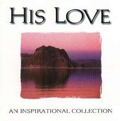 Various Artists - His Love: An Inspirational Collection album download