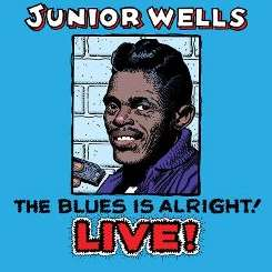 Junior Wells - The Blues is Alright! Live album download