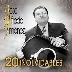 José Alfredo Jiménez - 20 Inolvidables album download