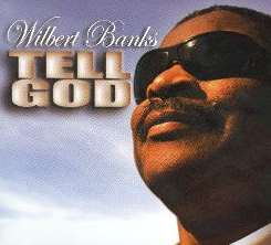 Wilbert Banks - Tell God album download