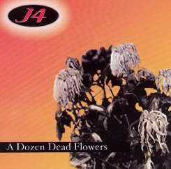 J4 - A Dozen Dead Flowers album download