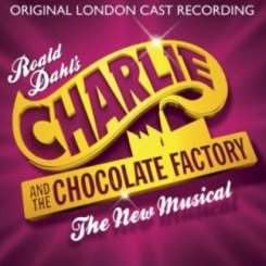 Original London Cast Recording - Charlie and the Chocolate Factory: The New Musical [Original London Cast Recording] album download