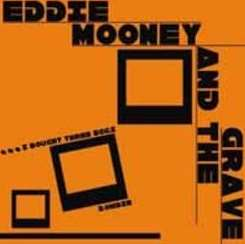 Eddie Mooney & The Grave / Eddie Mooney & The Grave - I Bought Three Eggs album download
