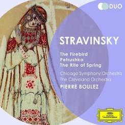 Pierre Boulez / Chicago Symphony Orchestra / Cleveland Orchestra - Stravinsky: The Firebird; Petrushka; The Rite of Spring album download