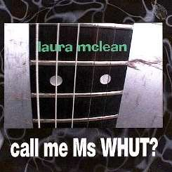 Laura McLean - Call Me Ms Whut? album download