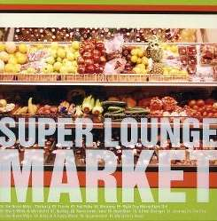 Various Artists - Super Lounge Market album download