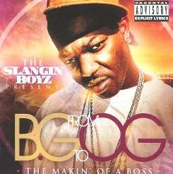 B.G. - From BG to OG: The Makin' of a Boss