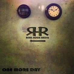 Rebel House Radio - One More Day album download