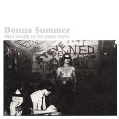 Donna Summer - This Needs to Be Your Style album download
