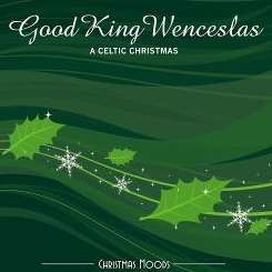 Viva La Musica - Good King Wenceslas: Celtic album download