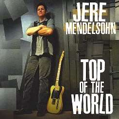 Jere Mendelsohn - Top of the World album download