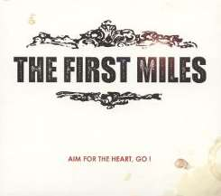 First Miles - Aim for the Heart, Go! album download
