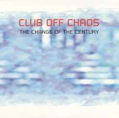 Club Off Chaos - The Change of the Century album download