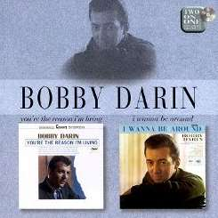 Bobby Darin - You're the Reason I'm Living/I Wanna Be Around album download